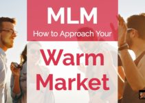 How to Approach MLM Warm Market List
