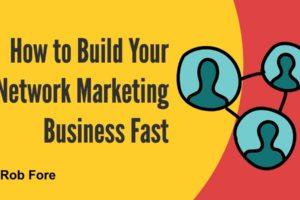 Build Your Network Marketing Business Fas