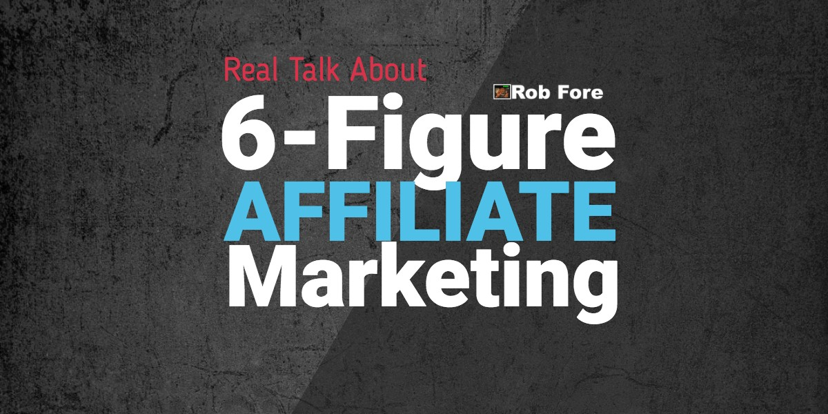 6-Figure Affiliate Marketing