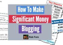 Rob Fore - Make Money Blogging