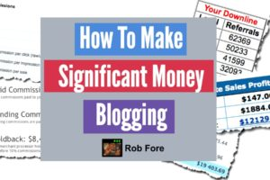 Rob Fore - Make Money Blogging